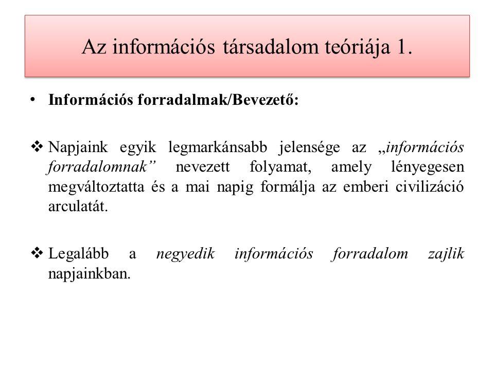 Az információs társadalom teóriája 10. KÖSZÖNÖM A FIGYELMET!