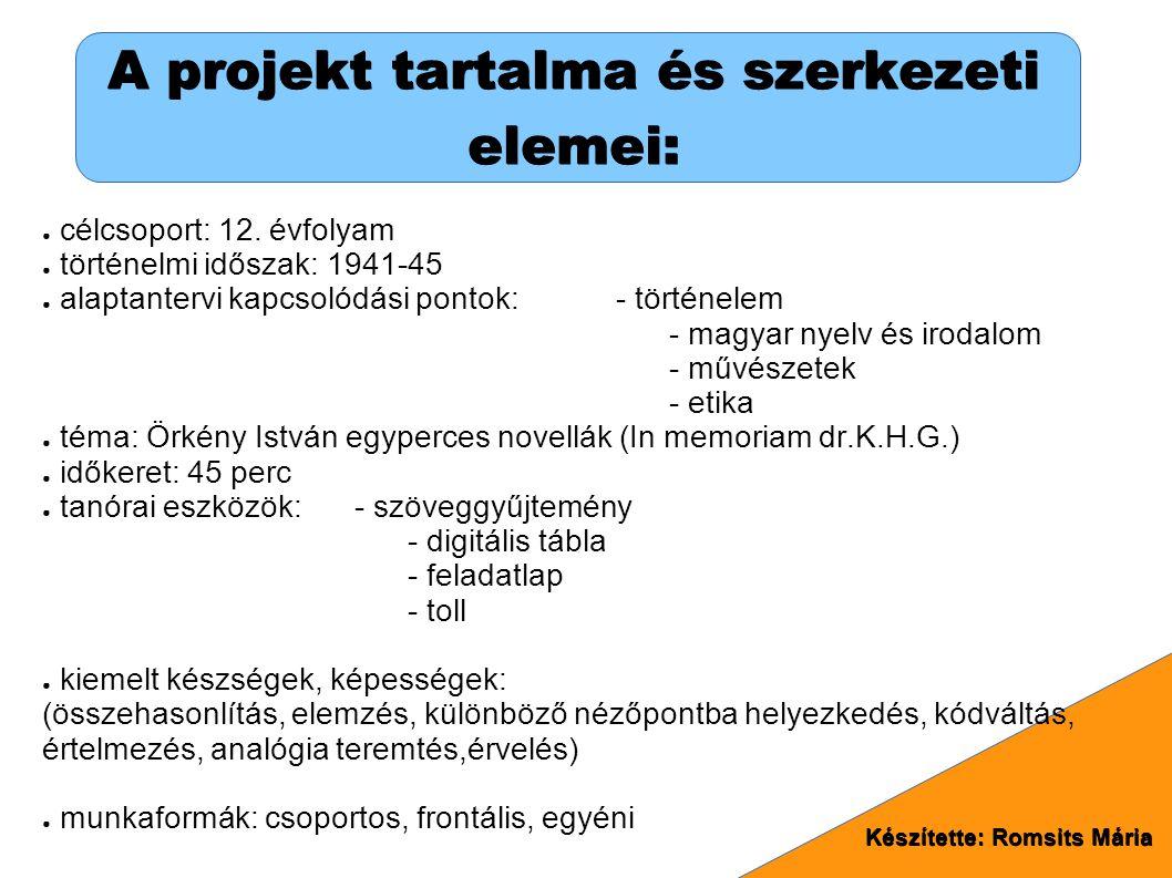 A projekt tartalma és szerkezeti elemei: ● célcsoport: 12.