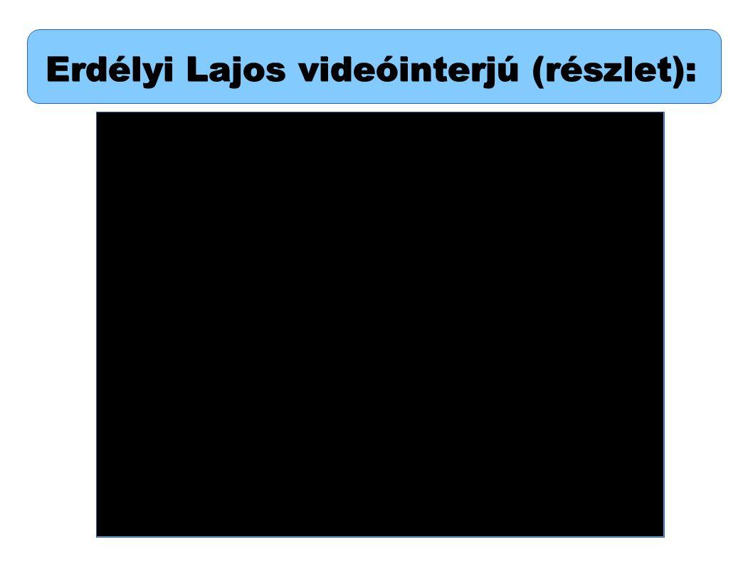 Források: Videóinterjú: https://sfi.usc.edu/international/hungarian/full-testimonies?nid=691 (4.kazetta 5:40-7:43) https://sfi.usc.edu/international/hungarian/full-testimonies?nid=691 Könyv:Erdélyi Lajos: Túlélés; Budapest, 2012.(165.o.) Zenei részlet:http://users.atw.hu/balassic/zene.htmhttp://users.atw.hu/balassic/zene.htm Márai Sándor : Füves könyv (249.o.) http://www.muszeroldal.hu/measurenotes/ms-fuves.pdf Képanyag:www.emlekezem.hu/text/kepanyagerdelyi.htmwww.emlekezem.hu/text/kepanyagerdelyi.ht Készítette: Romsits Mária