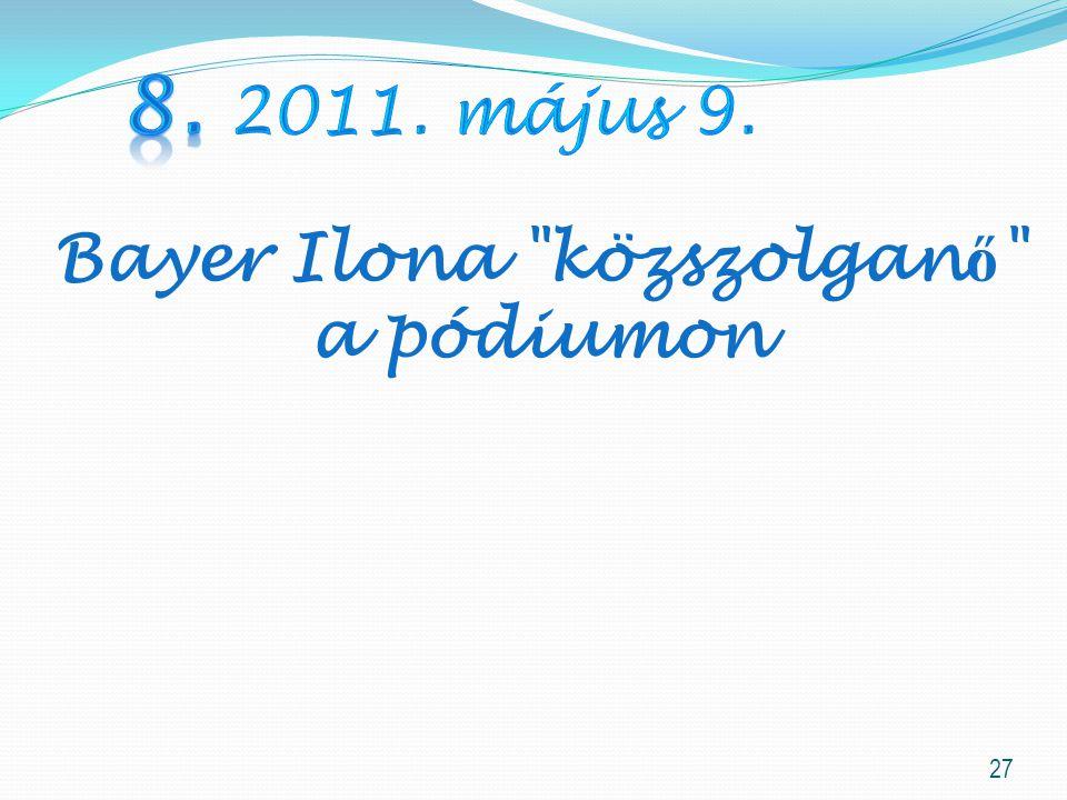 27 Bayer Ilona közszolgan ő a pódiumon