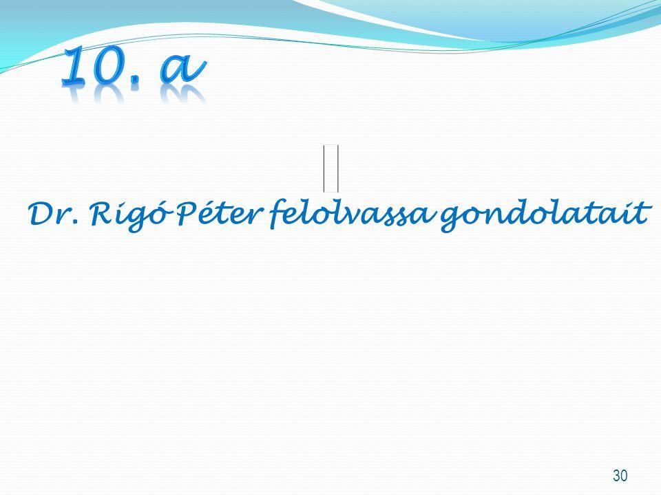 Dr. Rigó Péter felolvassa gondolatait 30