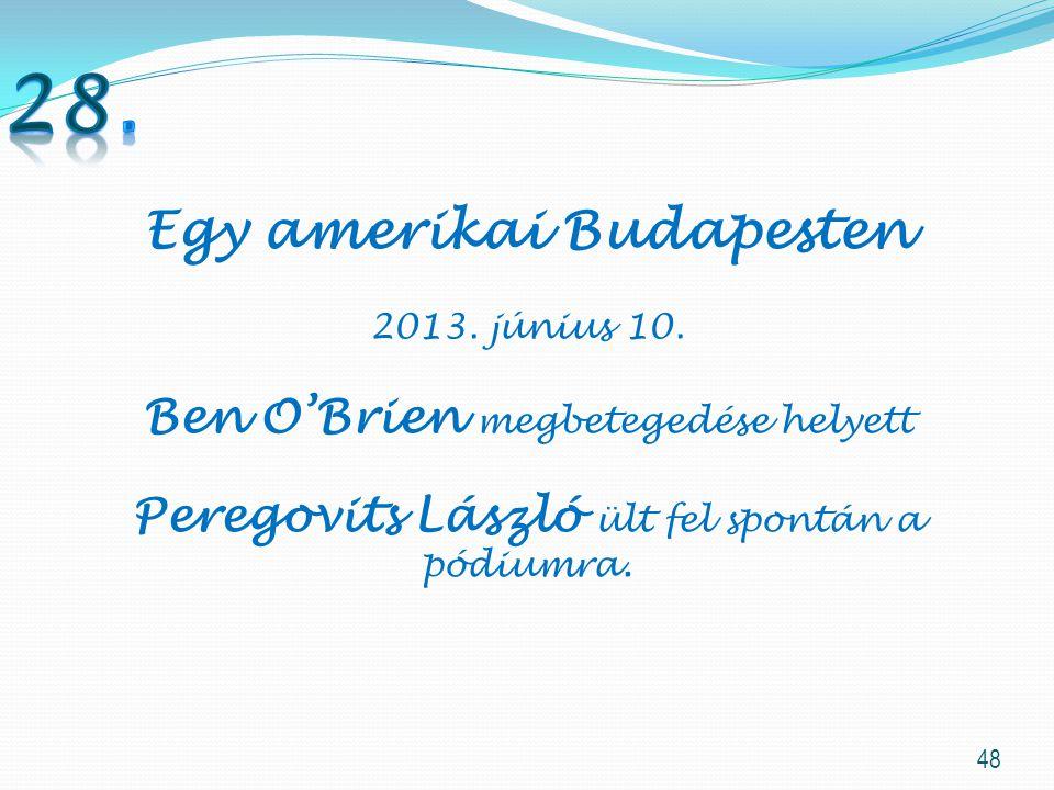 48 Egy amerikai Budapesten 2013.június 10.