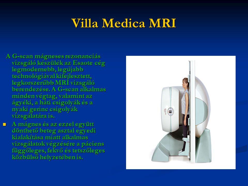 Villa Medica MRI A G-scan mágneses rezonanciás vizsgáló készülék az Esaote cég legmodernebb, legújabb technológiával kifejlesztett, legkorszerűbb MRI