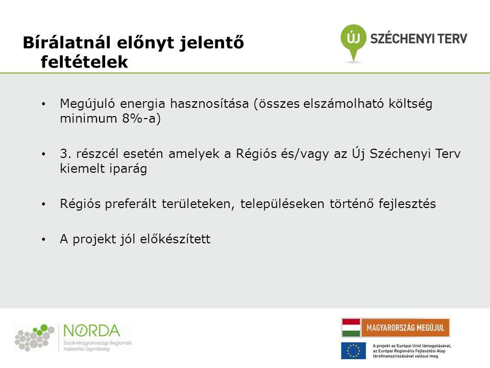 Megújuló energia hasznosítása (összes elszámolható költség minimum 8%-a) 3. részcél esetén amelyek a Régiós és/vagy az Új Széchenyi Terv kiemelt ipará