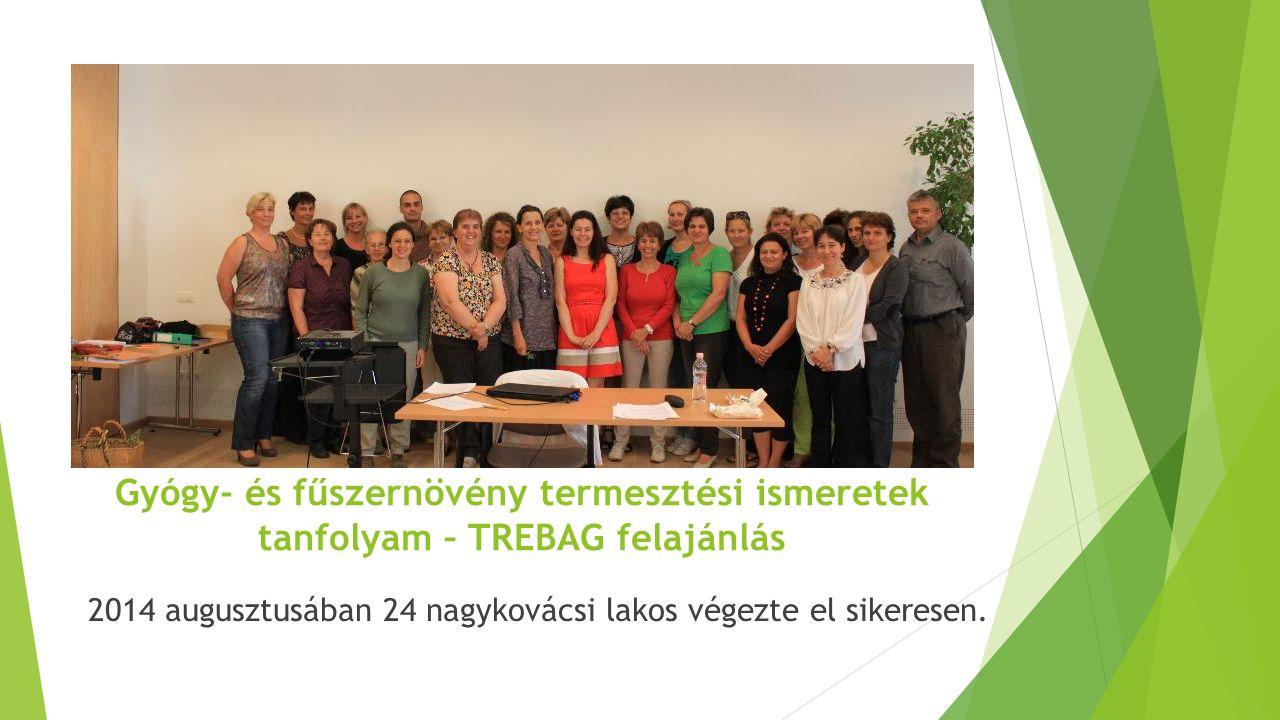 Gyógy- és fűszernövény termesztési ismeretek tanfolyam – TREBAG felajánlás 2014 augusztusában 24 nagykovácsi lakos végezte el sikeresen.