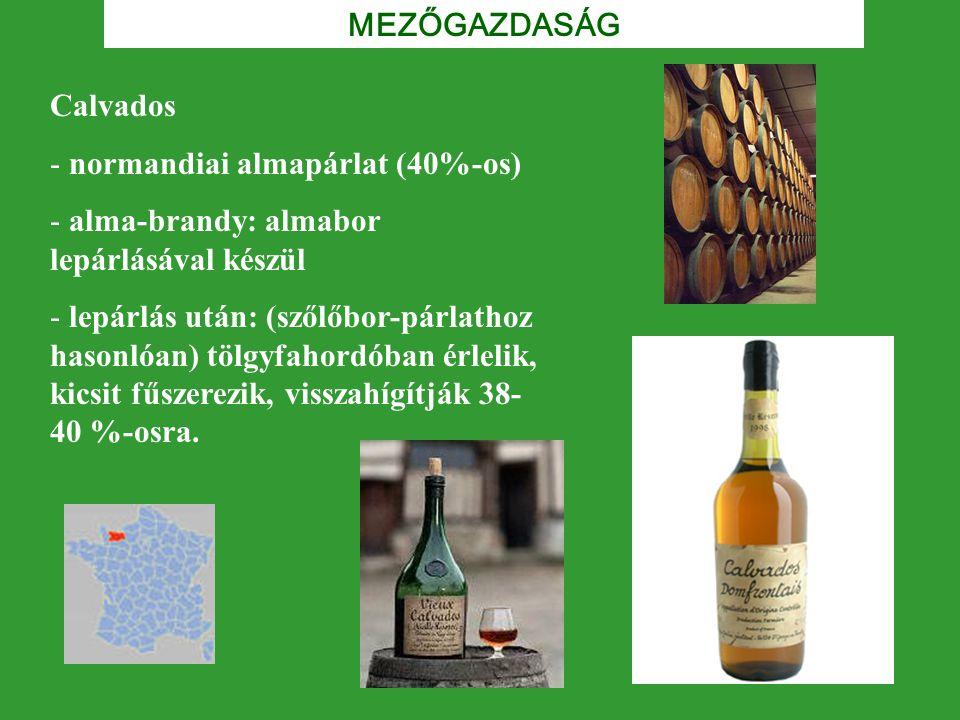 Calvados - normandiai almapárlat (40%-os) - alma-brandy: almabor lepárlásával készül - lepárlás után: (szőlőbor-párlathoz hasonlóan) tölgyfahordóban é