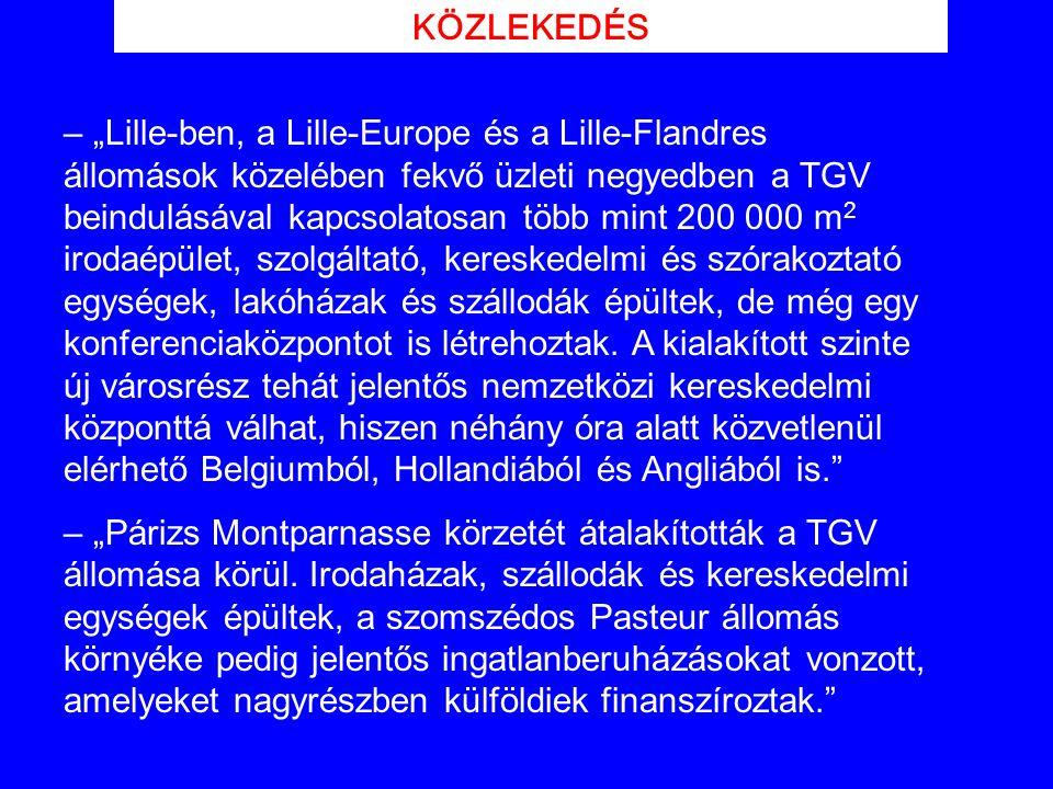 """KÖZLEKEDÉS – """"Lille-ben, a Lille-Europe és a Lille-Flandres állomások közelében fekvő üzleti negyedben a TGV beindulásával kapcsolatosan több mint 200"""