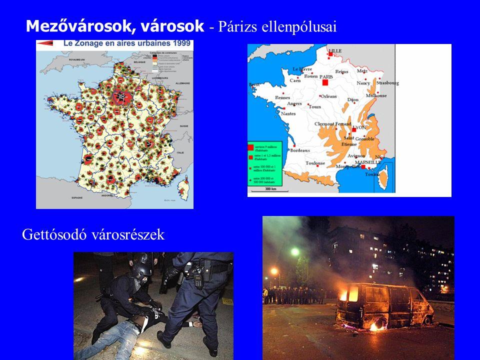 Mezővárosok, városok - Párizs ellenpólusai Gettósodó városrészek