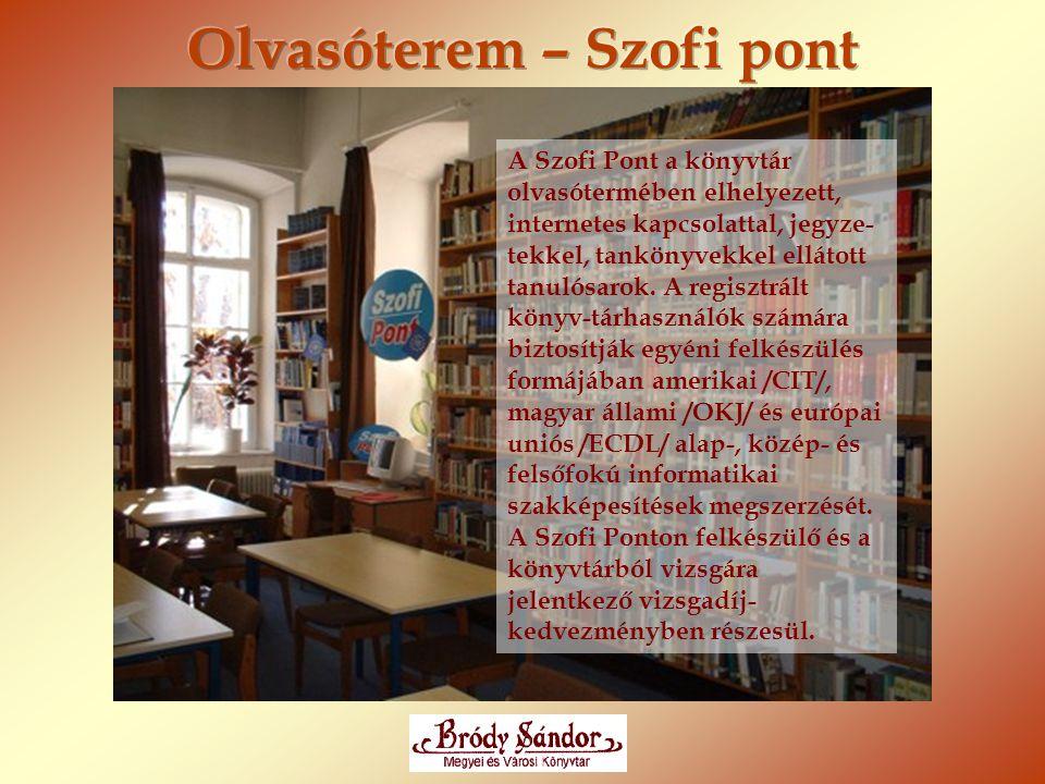 A Szofi Pont a könyvtár olvasótermében elhelyezett, internetes kapcsolattal, jegyze- tekkel, tankönyvekkel ellátott tanulósarok. A regisztrált könyv-t