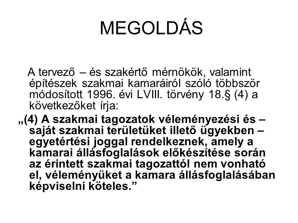 MEGOLDÁS A tervező – és szakértő mérnökök, valamint építészek szakmai kamaráiról szóló többször módosított 1996.