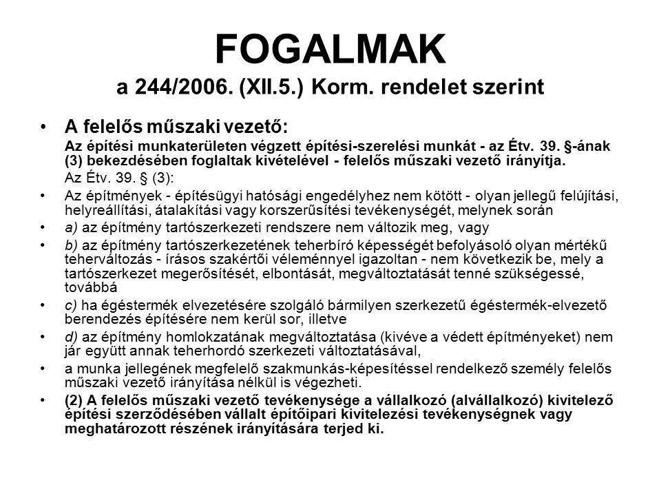 FOGALMAK a 244/2006.(XII.5.) Korm.