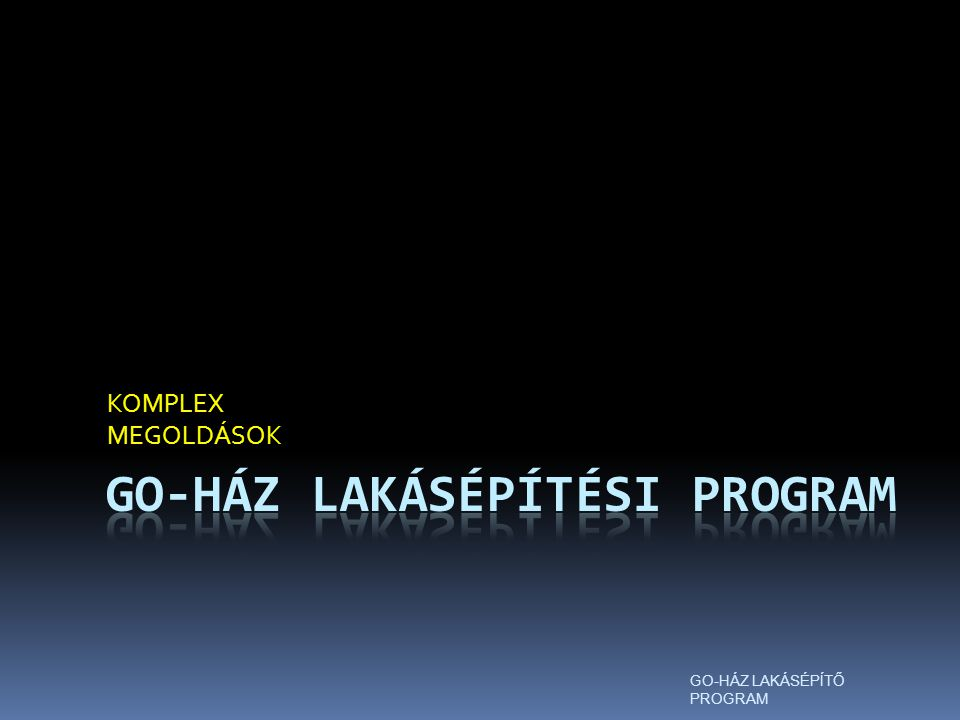 GO-HÁZ Lakásépítési program A GO-HÁZ épület, építési szemlélet.