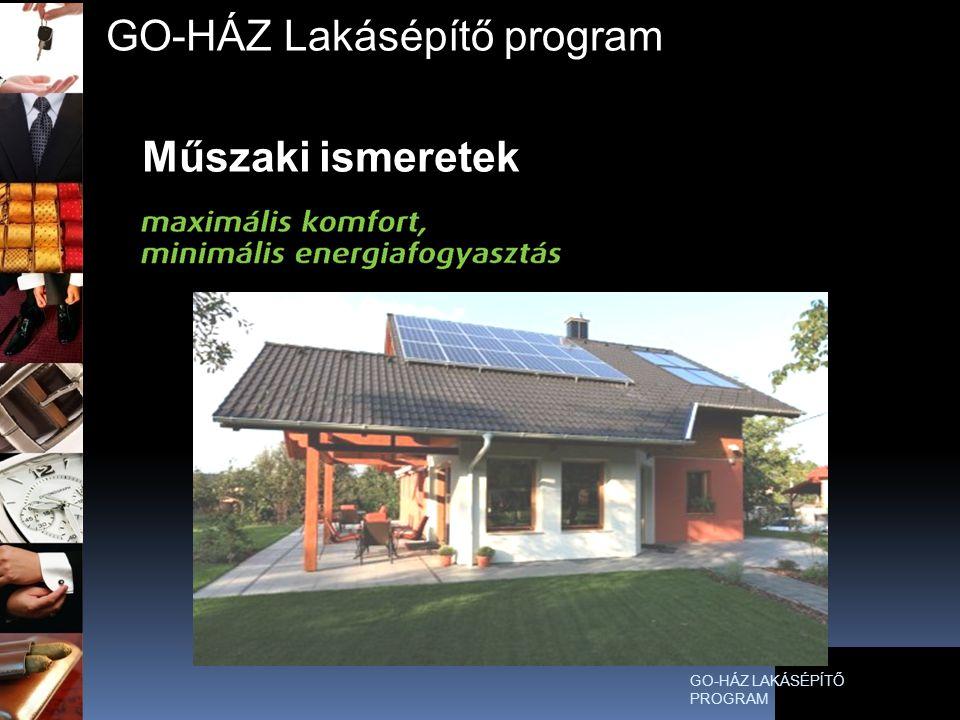Műszaki ismeretek GO-HÁZ Lakásépítő program GO-HÁZ LAKÁSÉPÍTŐ PROGRAM