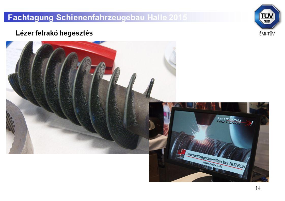 14 Fachtagung Schienenfahrzeugebau Halle 2015 Lézer felrakó hegesztés