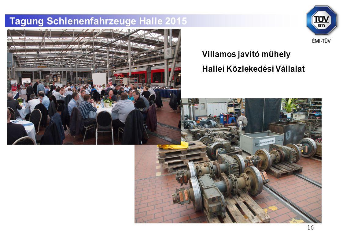 16 Tagung Schienenfahrzeuge Halle 2015 Villamos javító műhely Hallei Közlekedési Vállalat