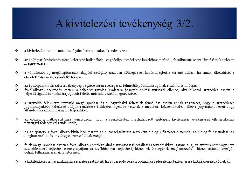 A kivitelezési tevékenység 3/2.  a kivitelezési dokumentáció szolgáltatására vonatkozó rendelkezést,  az építőipari kivitelezés során keletkező hull