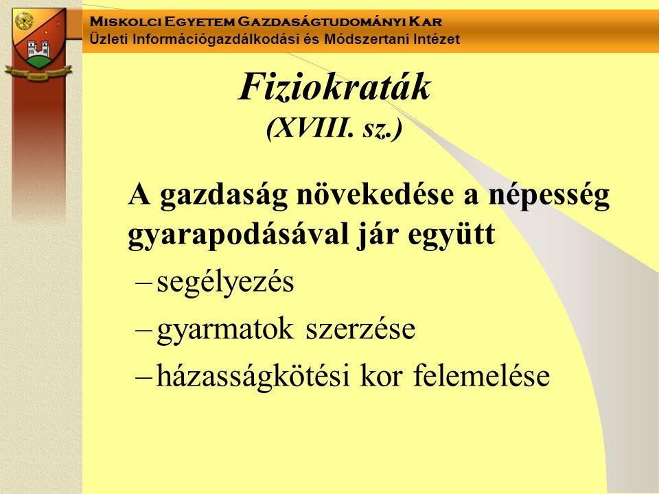 Miskolci Egyetem Gazdaságtudományi Kar Üzleti Információgazdálkodási és Módszertani Intézet Fiziokraták (XVIII.