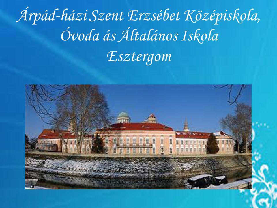 Árpád-házi Szent Erzsébet Középiskola, Óvoda ás Általános Iskola Esztergom