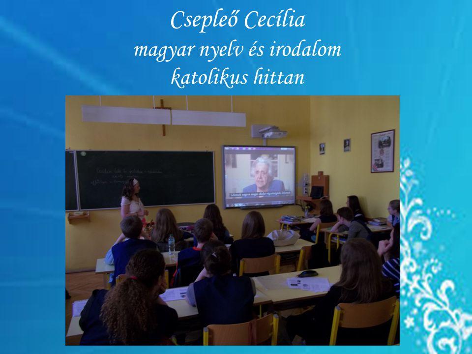 Csepleő Cecília magyar nyelv és irodalom katolikus hittan