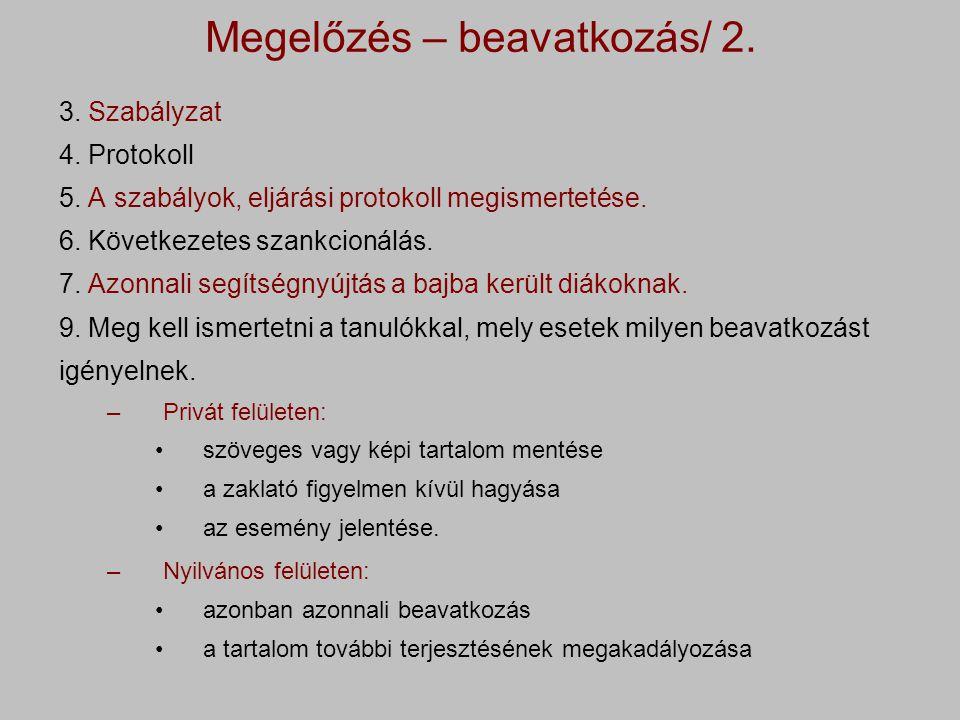 3.Szabályzat 4. Protokoll 5. A szabályok, eljárási protokoll megismertetése.