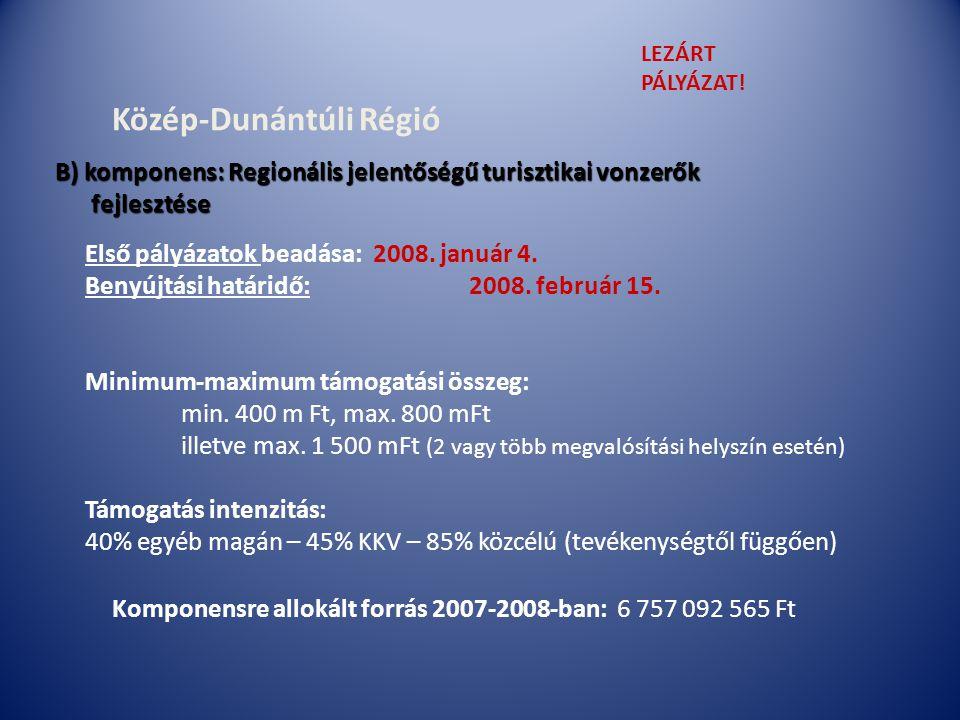 Közép-Dunántúli Régió Első pályázatok beadása: 2008.