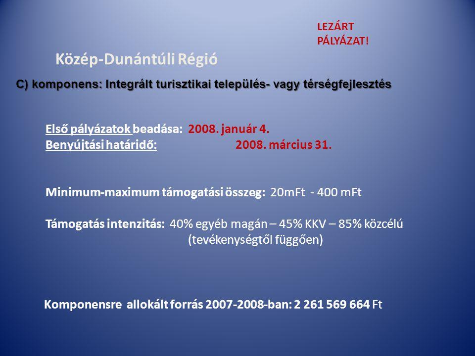 Közép-Dunántúli Régió Első pályázatok beadása:2008.