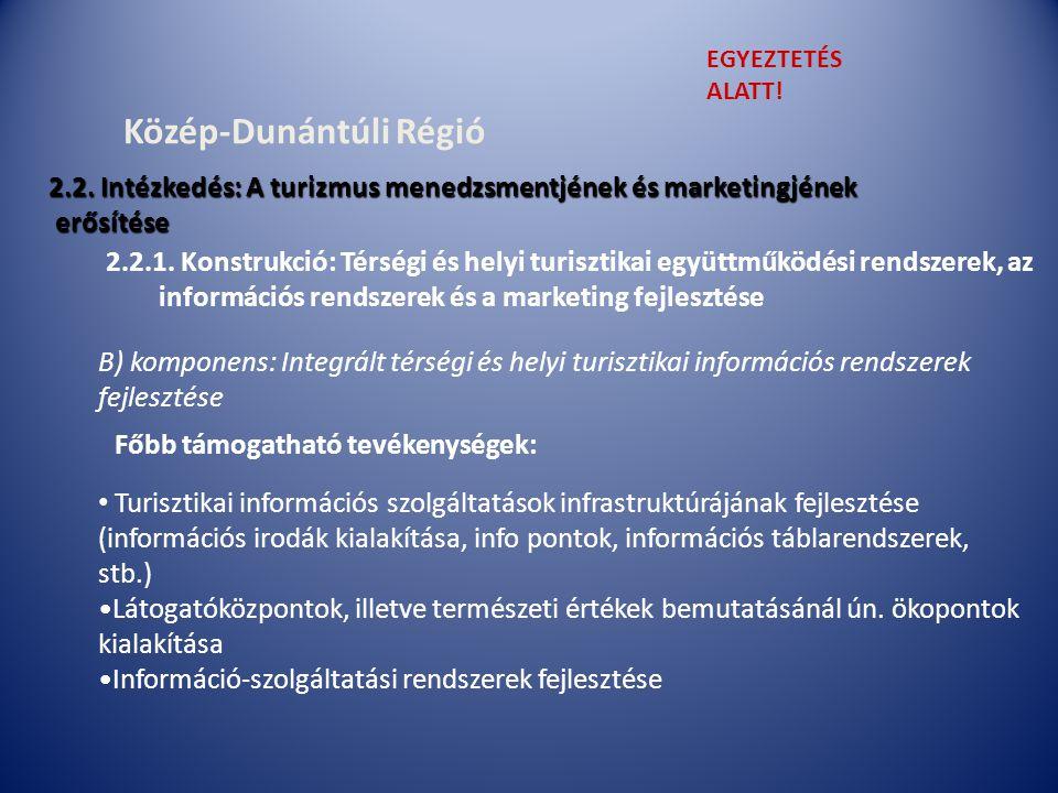 B) komponens: Integrált térségi és helyi turisztikai információs rendszerek fejlesztése 2.2.