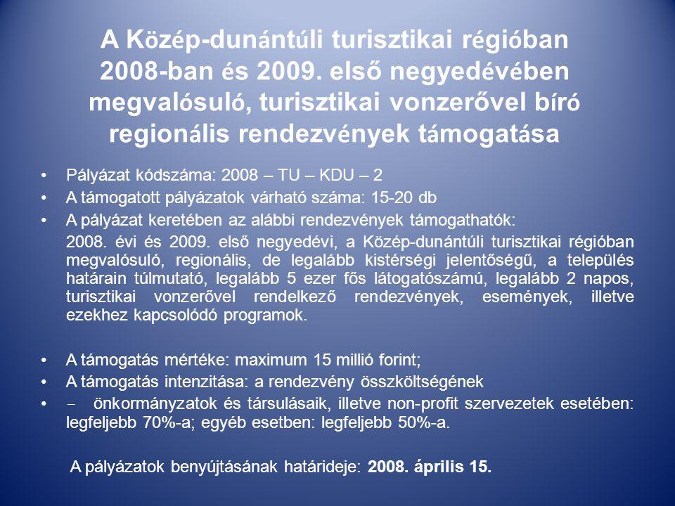 A K ö z é p-dun á nt ú li turisztikai r é gi ó ban 2008-ban é s 2009.