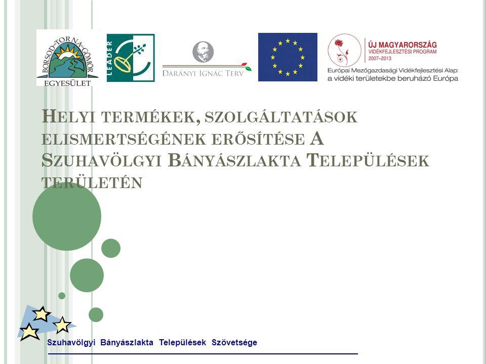 R UDABÁNYA : Szuhavölgyi Bányászlakta Települések Szövetsége