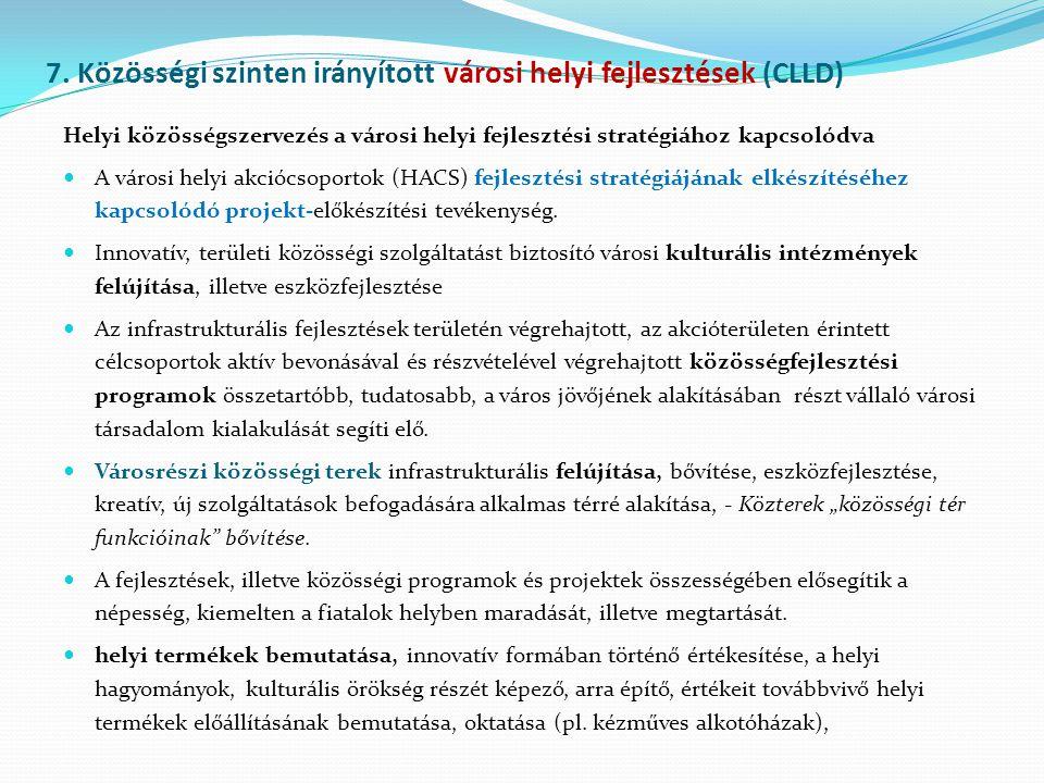 7. Közösségi szinten irányított városi helyi fejlesztések (CLLD) Helyi közösségszervezés a városi helyi fejlesztési stratégiához kapcsolódva A városi