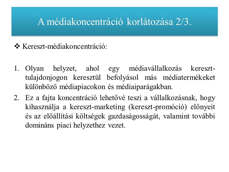 A médiakoncentráció korlátozása 2/3.