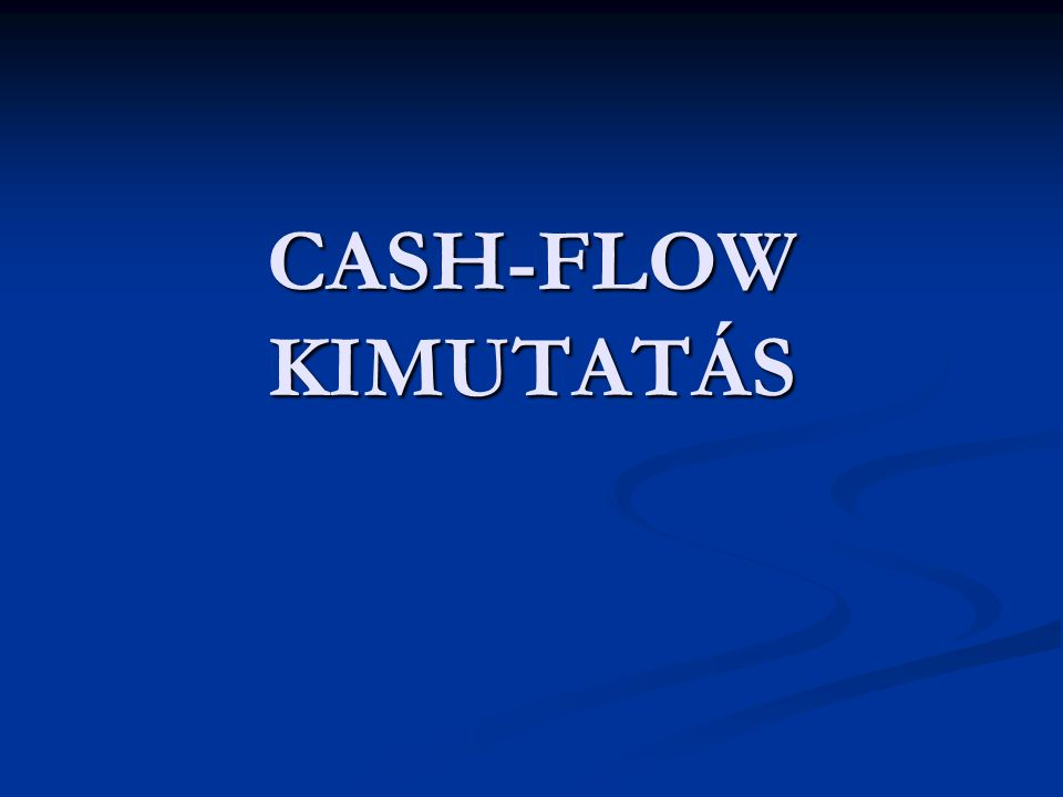CASH-FLOW KIMUTATÁS