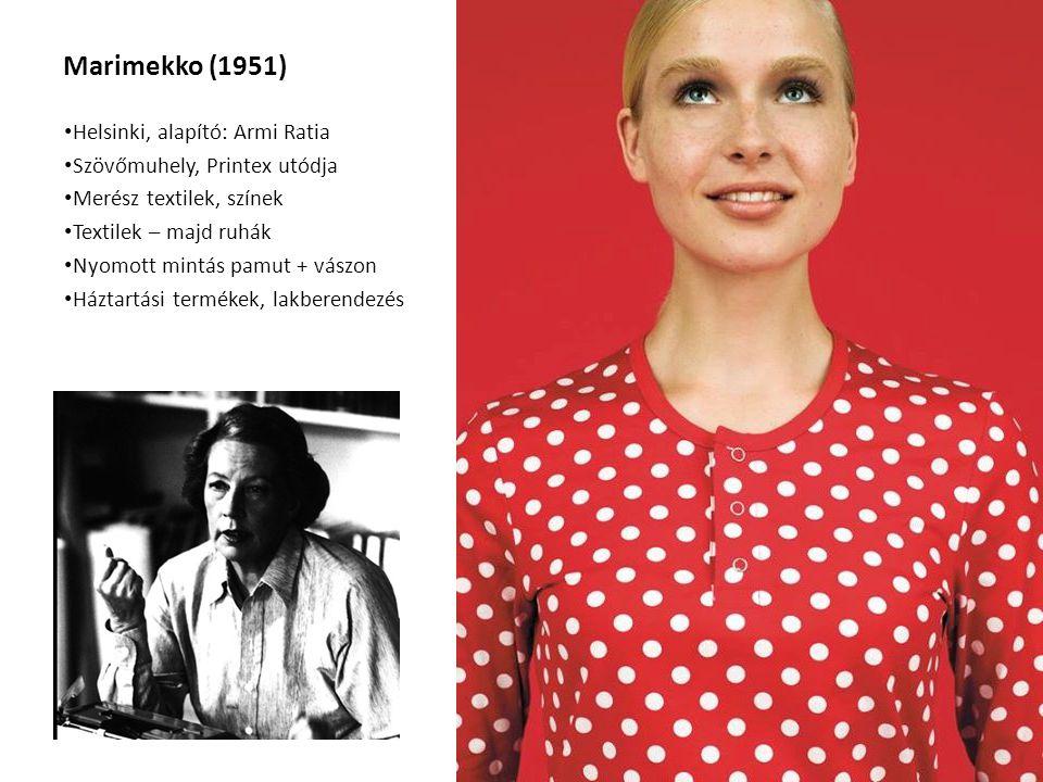 Marimekko (1951) Helsinki, alapító: Armi Ratia Szövőmuhely, Printex utódja Merész textilek, színek Textilek – majd ruhák Nyomott mintás pamut + vászon
