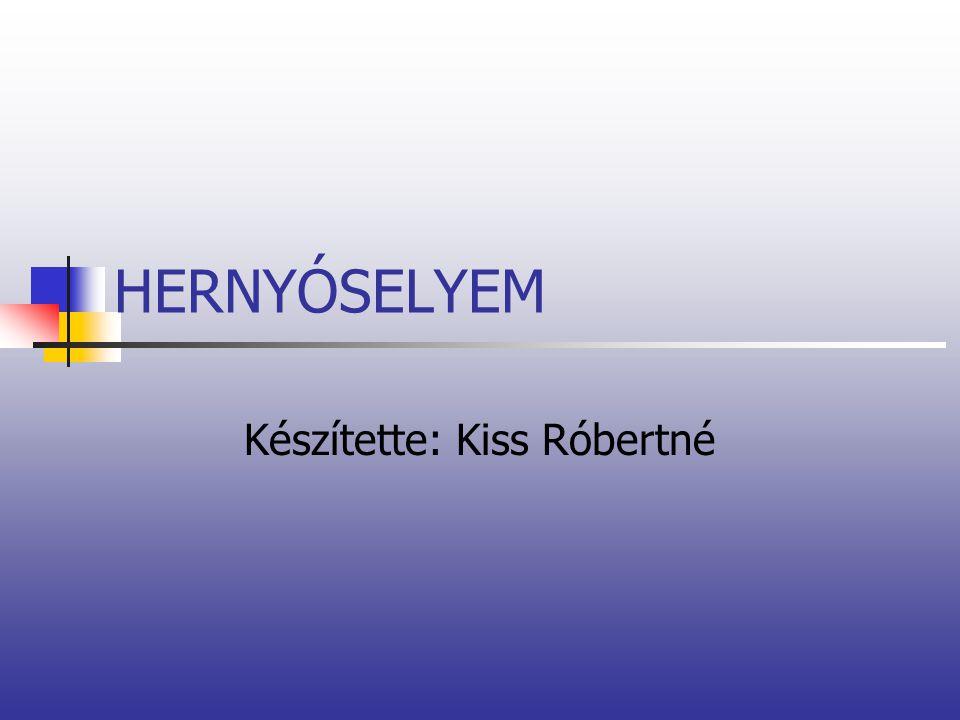 HERNYÓSELYEM Készítette: Kiss Róbertné