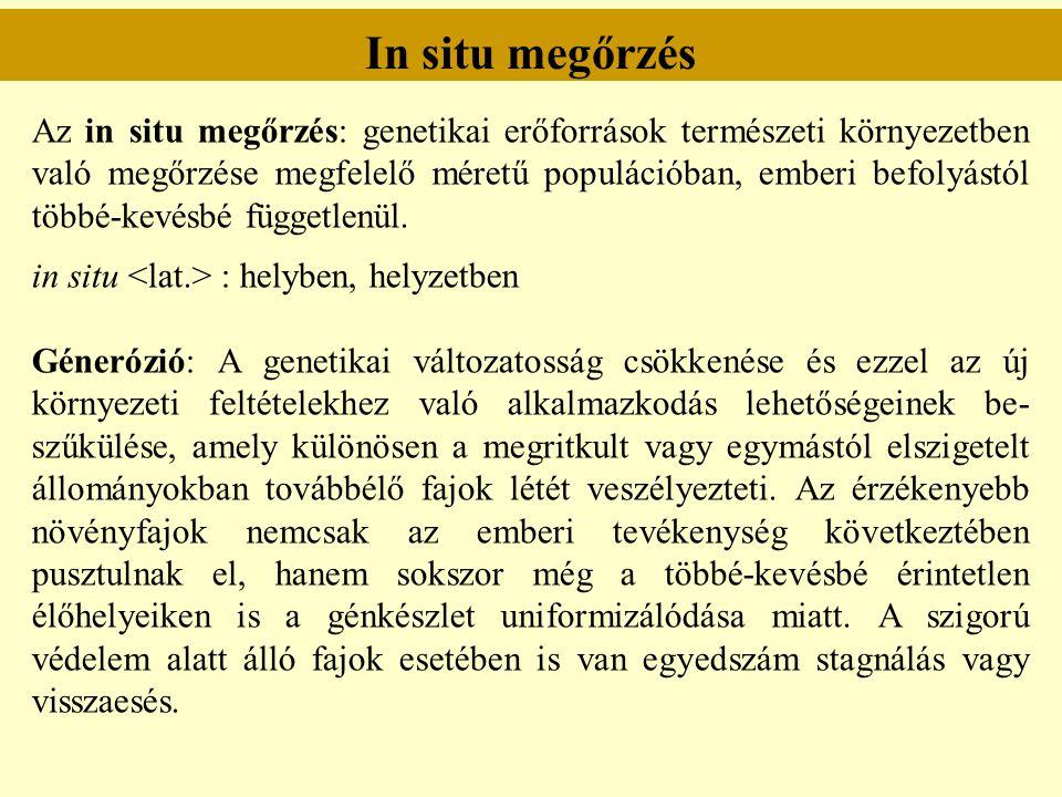Ex situ megőrzés Az élő egyedek ex situ megőrzésének egyéb módjai a.) Magbank: Jól bevált eljárás.