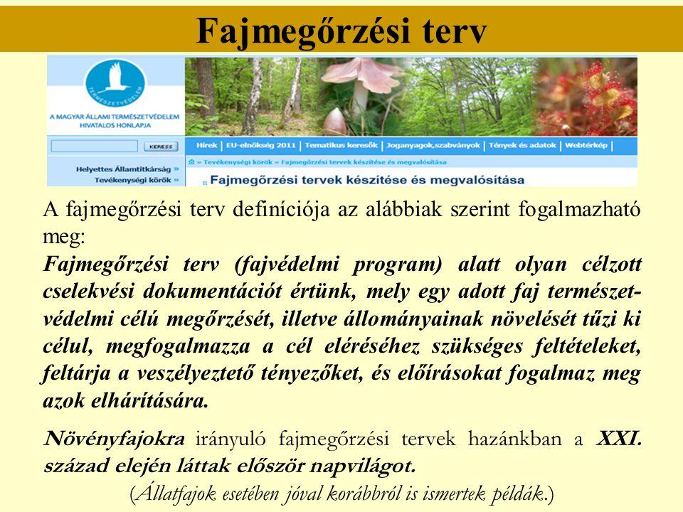 Fajmegőrzési terv A fajmegőrzési terv definíciója az alábbiak szerint fogalmazható meg: Fajmegőrzési terv (fajvédelmi program) alatt olyan célzott cse