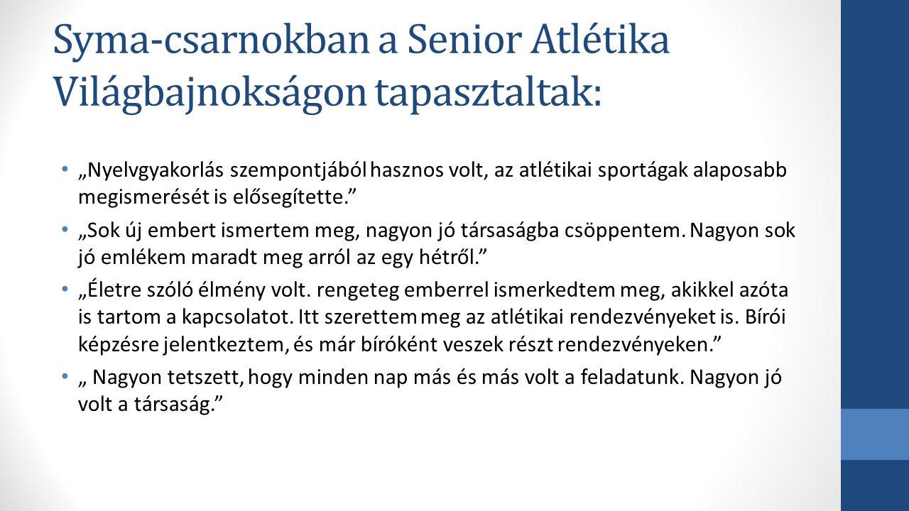 """Syma-csarnokban a Senior Atlétika Világbajnokságon tapasztaltak: """"Nyelvgyakorlás szempontjából hasznos volt, az atlétikai sportágak alaposabb megismer"""