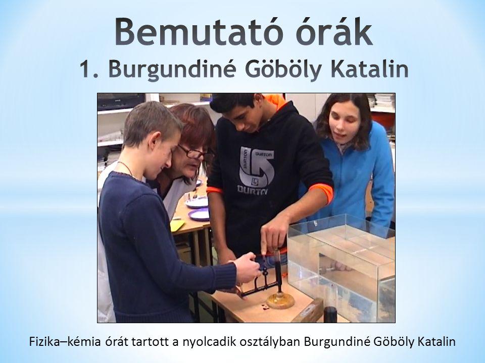 Fizika–kémia órát tartott a nyolcadik osztályban Burgundiné Göböly Katalin