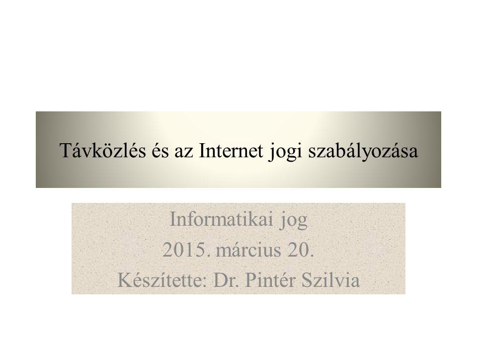 Távközlés és az Internet jogi szabályozása Informatikai jog 2015.