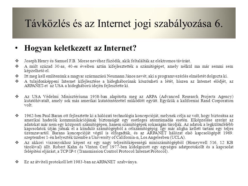 Távközlés és az Internet jogi szabályozása 6. Hogyan keletkezett az Internet.
