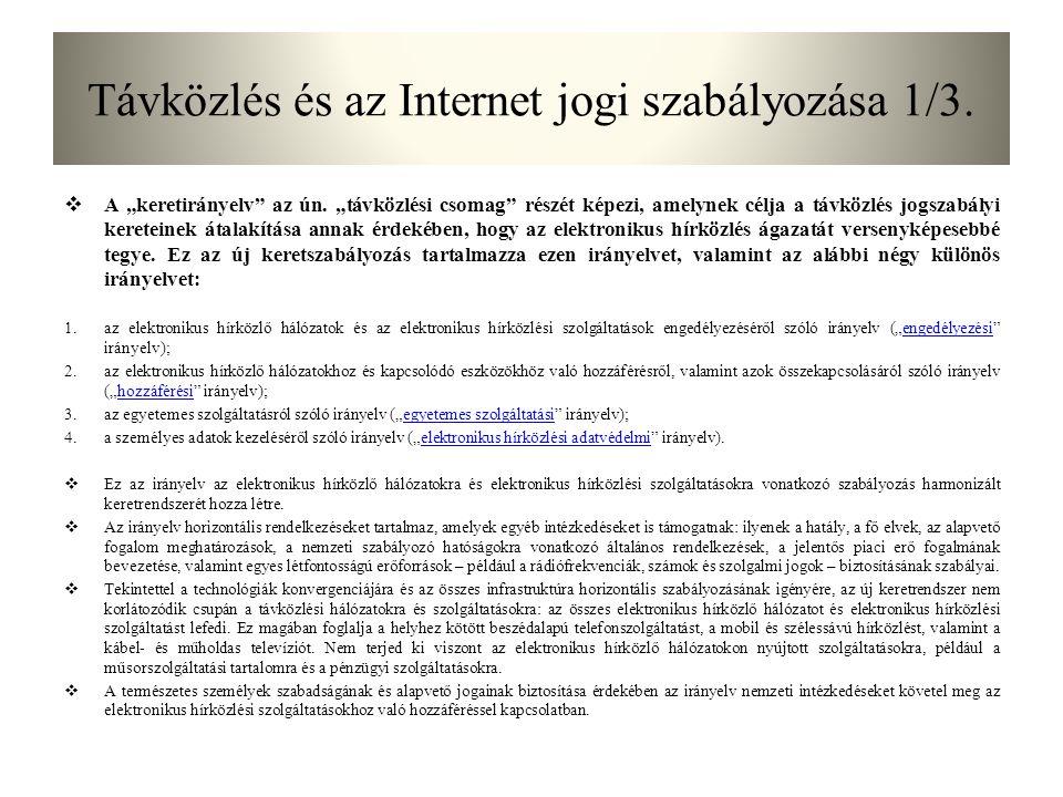 """Távközlés és az Internet jogi szabályozása 1/3.  A """"keretirányelv az ún."""
