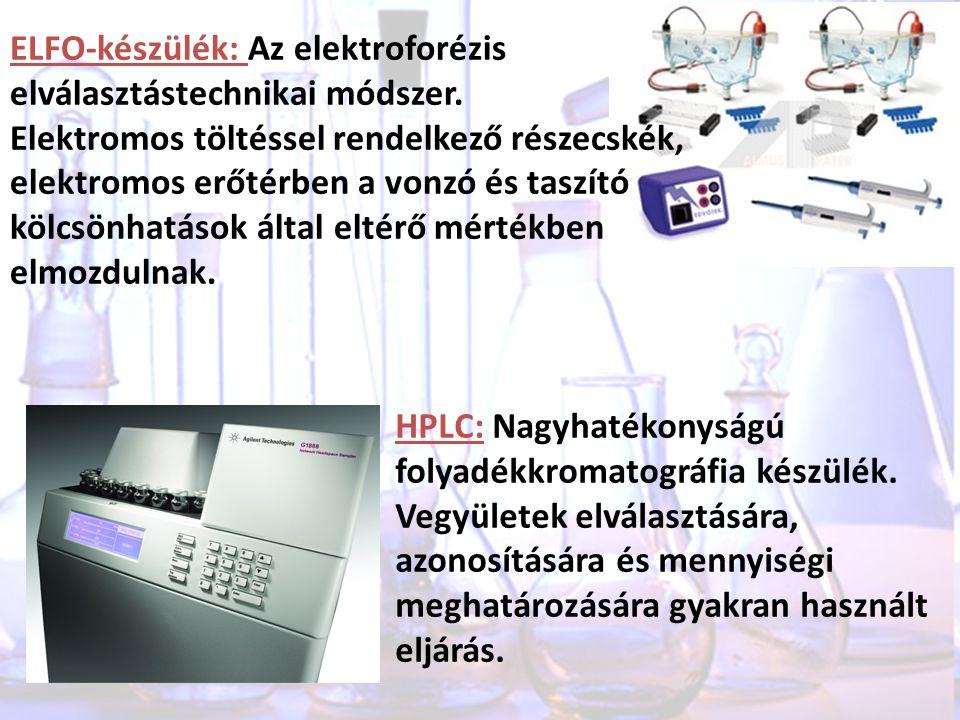 ELFO-készülék: Az elektroforézis elválasztástechnikai módszer. Elektromos töltéssel rendelkező részecskék, elektromos erőtérben a vonzó és taszító köl