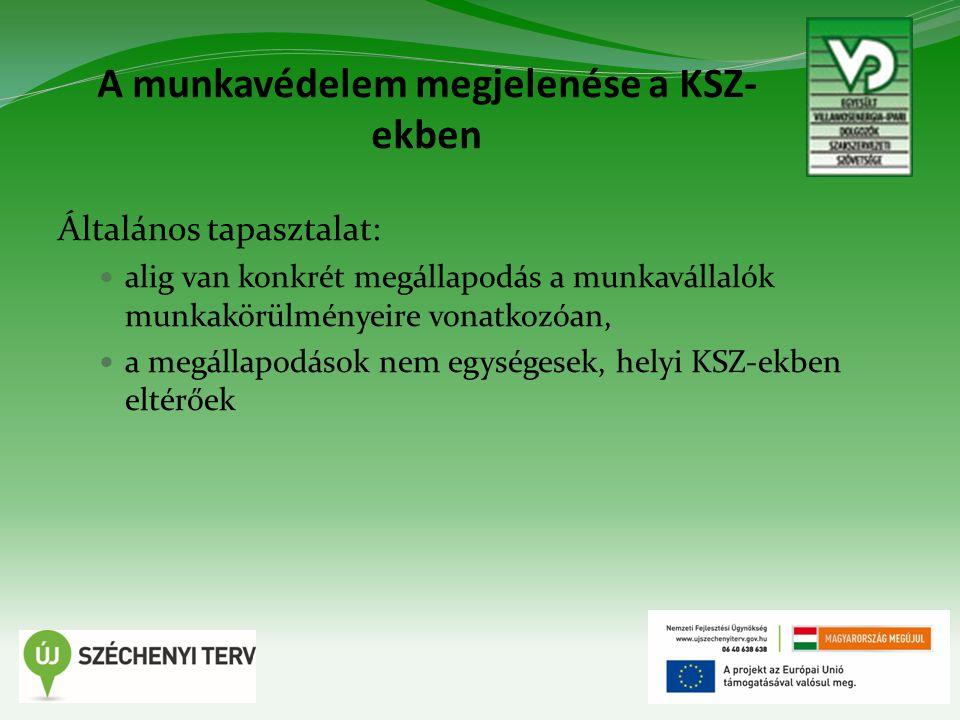 A munkavédelem megjelenése a KSZ- ekben Általános tapasztalat: alig van konkrét megállapodás a munkavállalók munkakörülményeire vonatkozóan, a megállapodások nem egységesek, helyi KSZ-ekben eltérőek