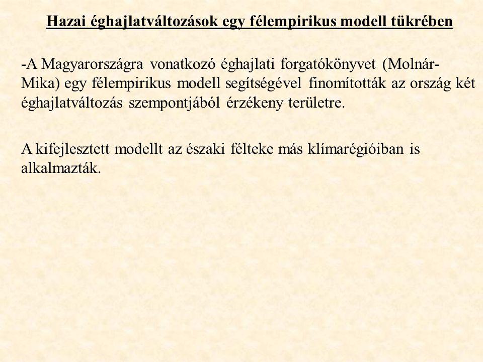 Hazai éghajlatváltozások egy félempirikus modell tükrében -A Magyarországra vonatkozó éghajlati forgatókönyvet (Molnár- Mika) egy félempirikus modell