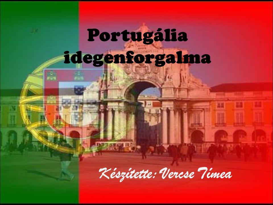 Portugália idegenforgalma Készítette: Vercse Tímea
