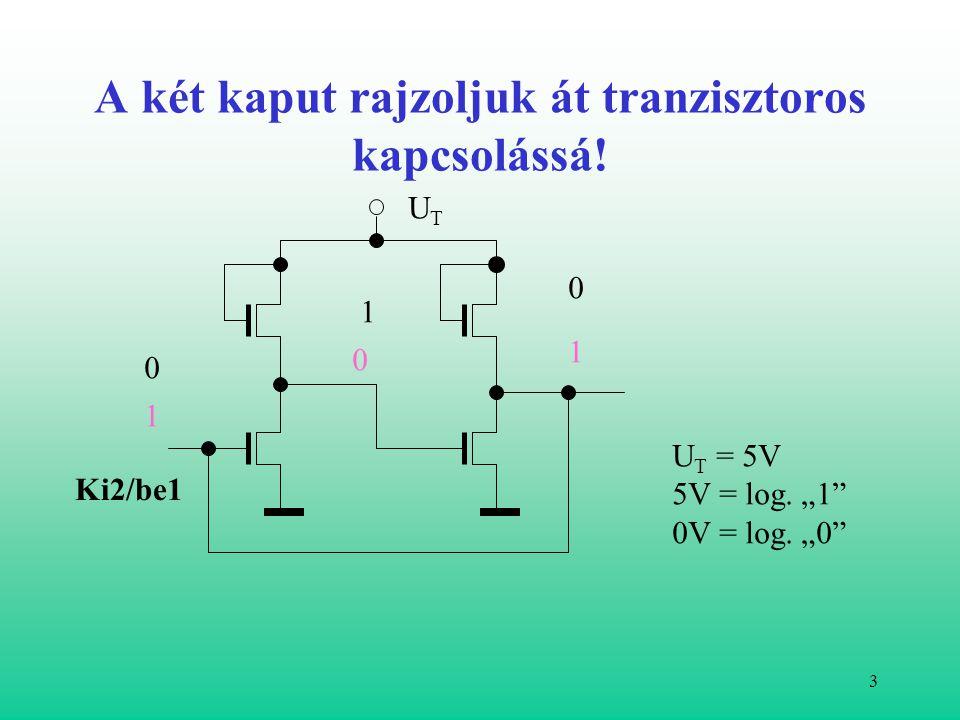 2 Mi történik, ha két invertert az alábbi módon összekapcsolunk.