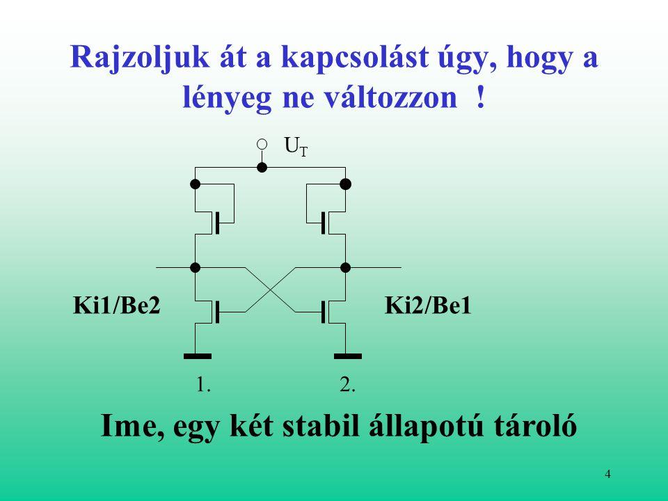 3 A két kaput rajzoljuk át tranzisztoros kapcsolássá.