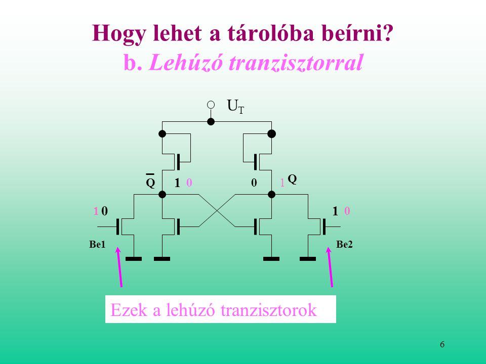 5 Hogy lehet a tárolóba beírni . a. Kapcsoló-tranzisztorokon keresztül UTUT 1.2.