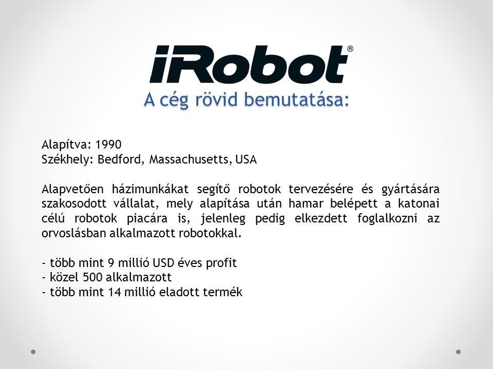 A cég rövid bemutatása: Alapítva: 1990 Székhely: Bedford, Massachusetts, USA Alapvetően házimunkákat segítő robotok tervezésére és gyártására szakosodott vállalat, mely alapítása után hamar belépett a katonai célú robotok piacára is, jelenleg pedig elkezdett foglalkozni az orvoslásban alkalmazott robotokkal.