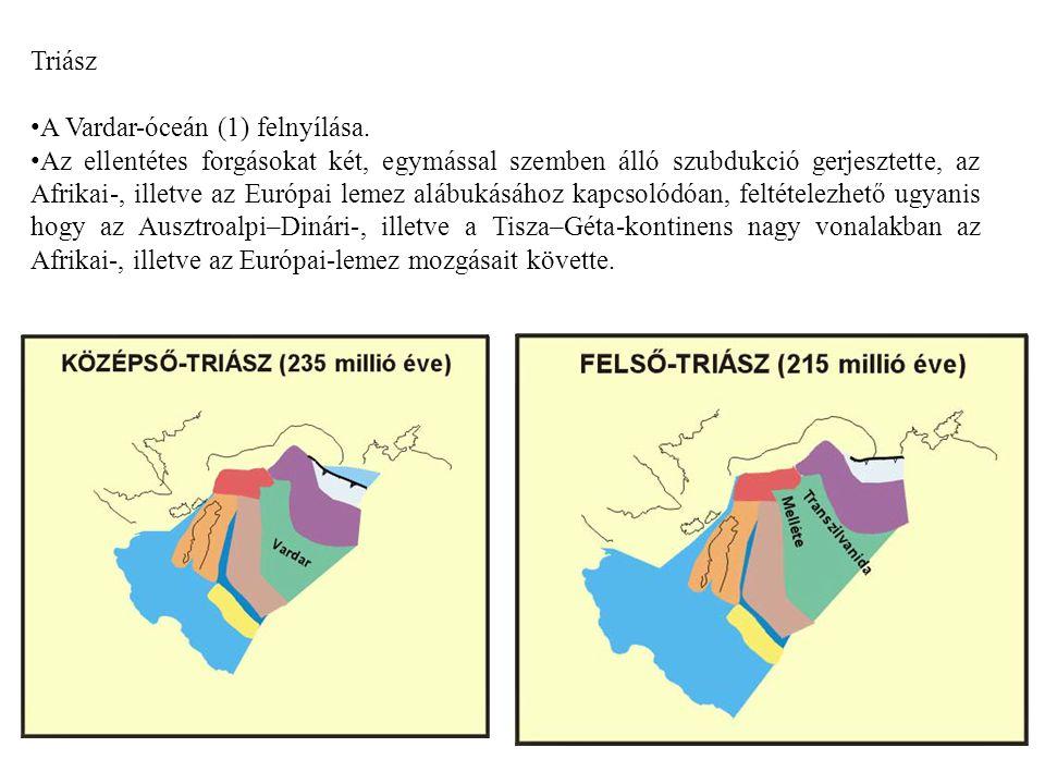 Triász A Vardar-óceán (1) felnyílása. Az ellentétes forgásokat két, egymással szemben álló szubdukció gerjesztette, az Afrikai-, illetve az Európai le